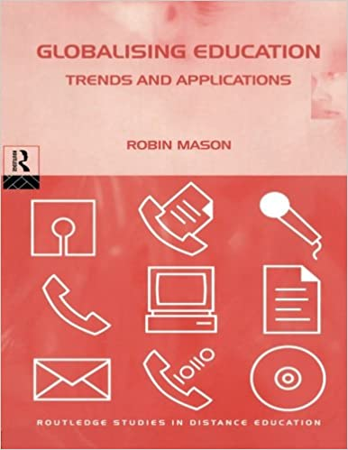 Globalising Education: Trends and Applications Routledge Studies in Distance Education