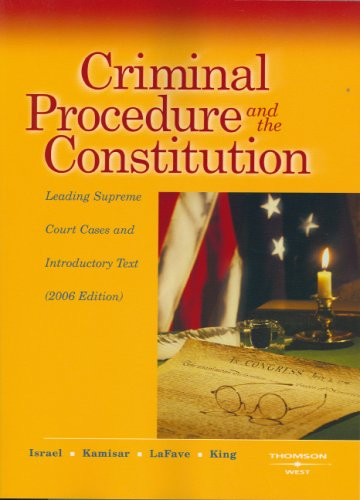 Criminal Procedure and the Constitution 2006: Leading Supreme Court Cases and Introductory Text (American Casebook Serie