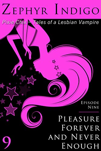 Search : Pleasure Forever and Never Enough (The Pixie Chix Book 9)