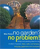 No Garden? No Problem!, Mike Pilcher, 0715311719