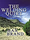 The Welding Quirt, Max Brand, 0786224045
