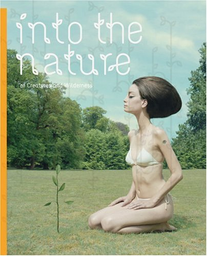 Into the Nature: Of Creatures And Wilderness ebook