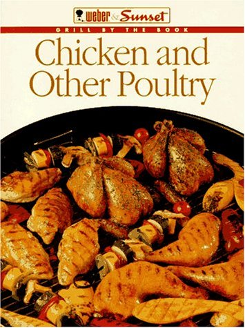 Chicken and Other Poultry (Grill by the Book)