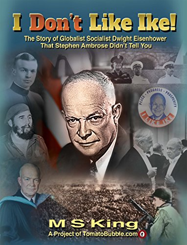 i-dont-like-ike-the-story-of-globalist-socialist-dwight-eisenhower-that-stephen-ambrose-didnt-tell-y