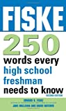img - for Fiske 250 Words Every High School Freshman Needs to Know book / textbook / text book