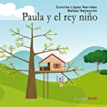 Paula y el rey niño [Paula and the Boy King] | Concha López Narváez,Rafael Salmerón