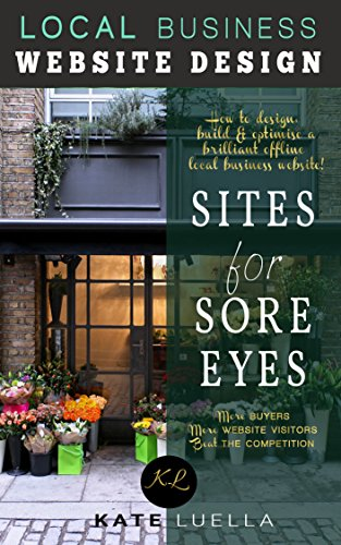 Sites For Sore Eyes, Local Offline Business Website Design: How to design, build and optimise a local business website - Line Web Design