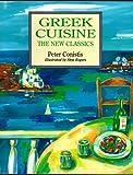 Greek Cuisine - the New Classics, Peter Conistis, 0898156467