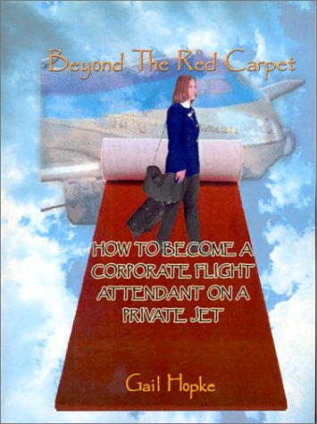 - Beyond the Red Carpet: How to Become a Corporate Flight Attendant on a Private Jet