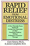 Rapid Relief from Emotional Distress: A New, Clinically Proven Method for Getting Over Depression & Other Emotional Problems Without Prolonged or Expensive Therapy