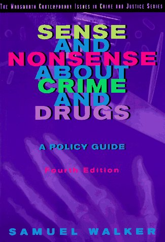 Sense and Nonsense About Crime and Drugs: A Policy Guide (Contemporary Issues in Crime and Justice Series)