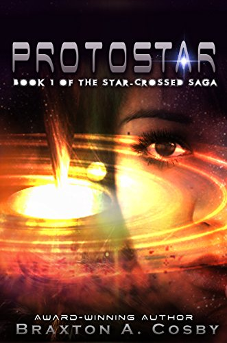Protostar: An Epic Space Adventure Series (The Star-Crossed Saga)