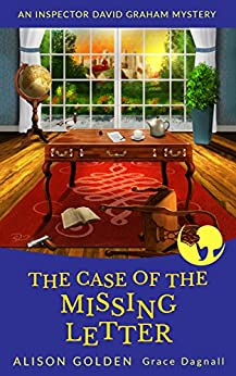 The Case of the Missing Letter (An Inspector David Graham Cozy Mystery Book 5) by [Golden, Alison, Dagnall, Grace]