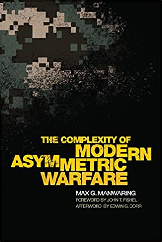 The Complexity of Modern Asymmetric Warfare (International and Security Affairs)