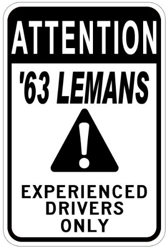 1963 63 PONTIAC LEMANS Experienced Drivers Only Aluminum Caution Sign - 12 x 18 Inches