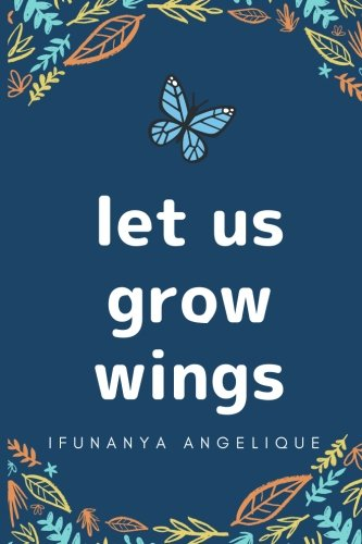 Let Us Grow Wings by CreateSpace Independent Publishing Platform