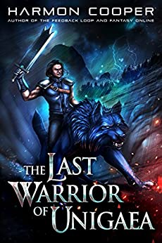 The Last Warrior of Unigaea: A LitRPG Trilogy by [Cooper, Harmon]