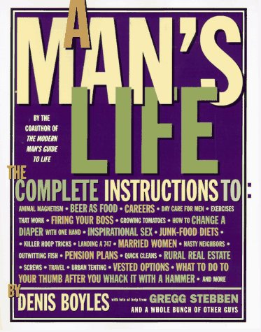 A Mans Life The Complete Instructions Denis Boyles 9780060951412