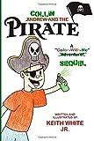 Collin the Pirate, Keith White, 149972828X