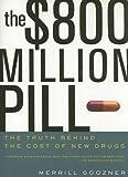 The $800 Million Dollar Pill, Merrill Goozner, 0520246705