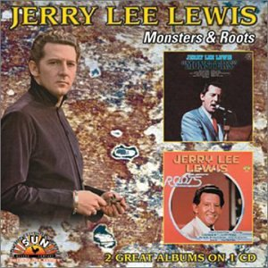 Jerry Lee Lewis - Monsters  Roots - Zortam Music