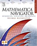 Mathematica Navigator: Mathematics, Statistics, and Graphics