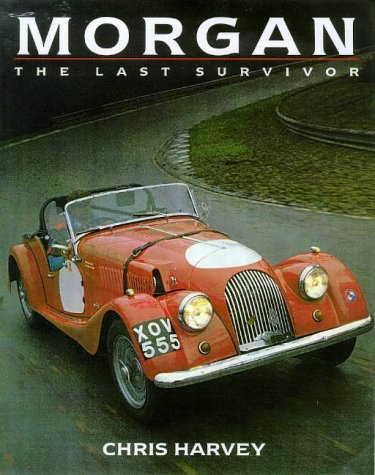 Morgan: The Last Survivor (Classic Car Series, No 14)
