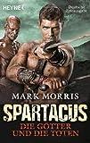 spartacus die g?tter und die toten roman german edition