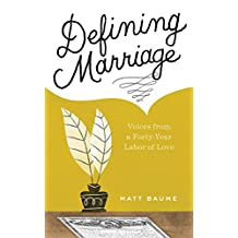 Defining Marriage: Voices from a Forty-Year Labor of Love
