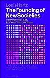 The Founding of New Societies, Louis Hartz, 0156327287