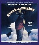 By Rodman Philbrick: Freak the Mighty [Audiobook]