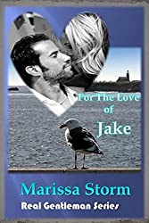 For The Love of Jake (Real Gentlemen Series Book 1)