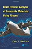 Finite Element Analysis of Composite Materials with Abaqus, Ever J. Barbero, 1466516615