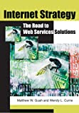Internet Strategy, Matthew W. Guah and Wendy L. Currie, 1591407648
