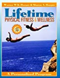Lifetime Physical Fitness and Wellness, Hoeger, Werner W. and Hoeger, Sharon A., 0895825252