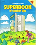 Learning Magazine's Superbook of Teacher Tips, Bob Walsh, 087434381X