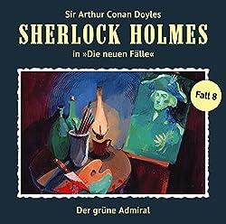 Der grüne Admiral (Sherlock Holmes - Die neuen Fälle 8)