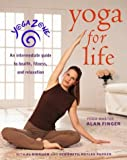 img - for Yoga Zone Yoga for Life: An Intermediate Guide to Health, Fitness, and Relaxation book / textbook / text book
