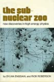 img - for The Subnuclear Zoo: New Discoveries in High Energy Physics book / textbook / text book