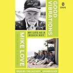 Good Vibrations: My Life as a Beach Boy | Mike Love,James S. Hirsch