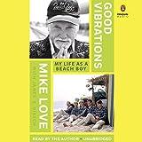 Good Vibrations: My Life as a Beach Boy