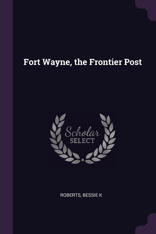 Fort Wayne, the Frontier Post PDF