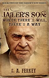 The Jailer's Son: Where There's Will, There's A Way