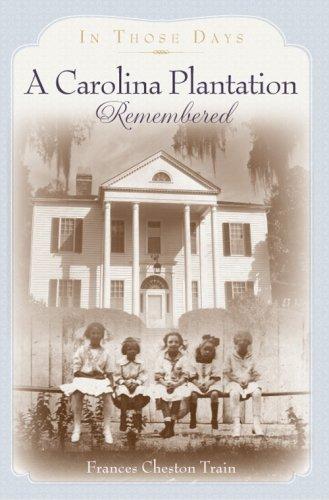 A Carolina Plantation Remembered: In Those Days pdf
