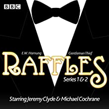 Raffles: Series 1 & 2: 12 episodes of the BBC Radio 4 Extra dramatisation Radio/TV Program Auteur(s) : E. W. Hornung Narrateur(s) : Michael Cochrane, Jeremy Clyde
