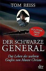 Der schwarze General: Das Leben des wahren Grafen von Monte Christo