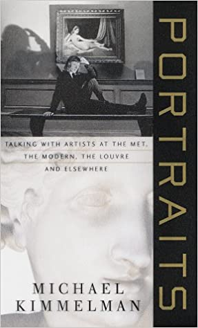 9c6cc75bec1 Portraits: Talking with Artists at the Met, the Modern, the Louvre, and  Elsewhere: Michael Kimmelman: 9780679452195: Amazon.com: Books