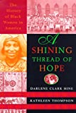 img - for A Shining Thread of Hope: The History of Black Women in America book / textbook / text book