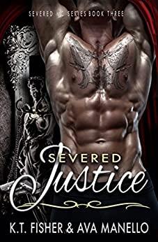 Severed Justice (Severed MC Book 3) by [Fisher, K. T., Manello, Ava]