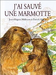J'ai sauvé une marmotte par Patrick Morin